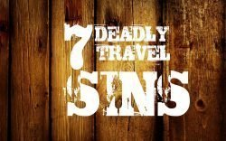 Henry Kimathi shares 7 deadly travel sins any traveller should avoid while travelling to Kenya. They can also apply in any other context.