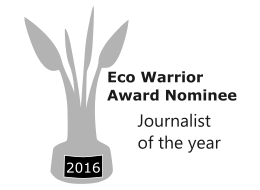 Eco-Warrior Journalist of the Year Nominee 2016